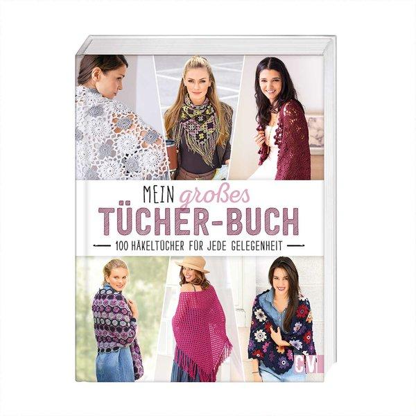 Christophorus Verlag Mein großes Tücher-Buch: 100 Häkeltücher für jede Gelegenheit