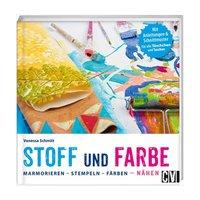 Christophorus Verlag Stoff trifft Farbe - Marmorieren, Stempeln, Färben