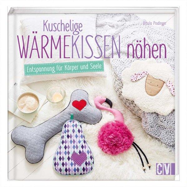 Christophorus Verlag Kuschelige Wärmekissen nähen