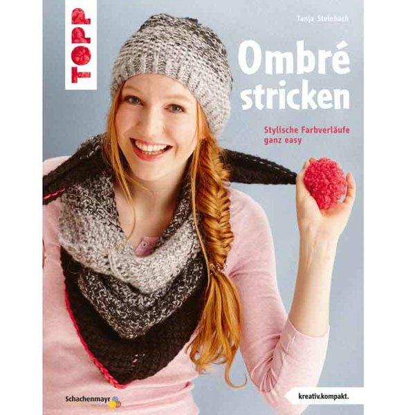 TOPP Ombré stricken - Stylische Farbverläufe ganz easy